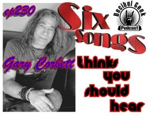 Six Songs Gary Corbett Thinks You Should Hear – Ep230